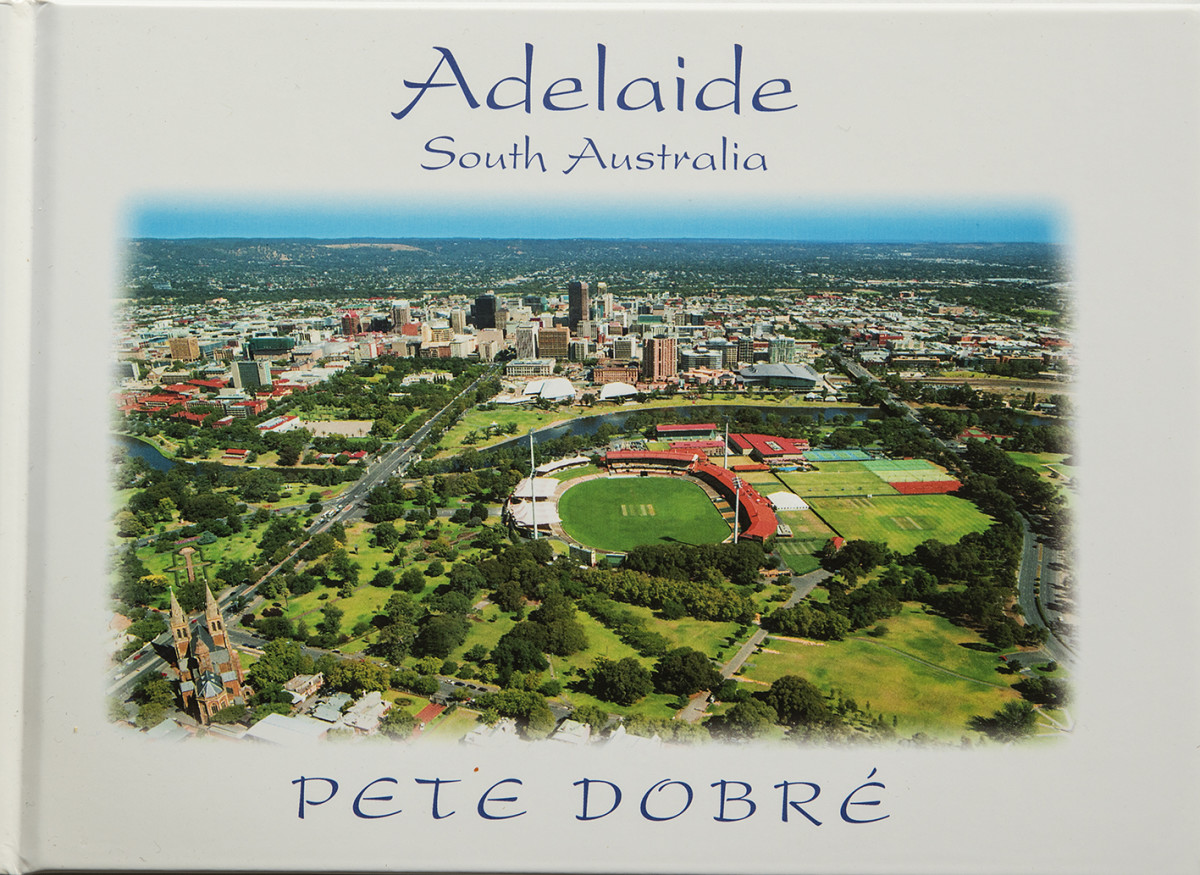 Adelaide – South Australia Pete Dobre Book Cover