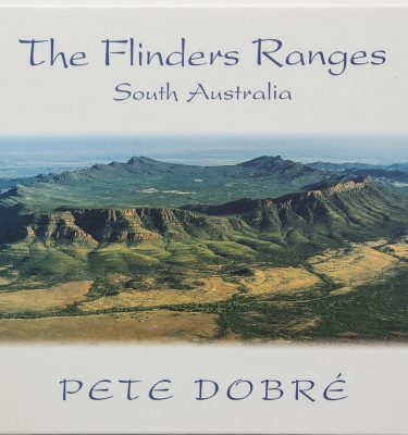 Flinders Ranges - South Australia Book by famous Australian photographer Pete Dobre - Cover