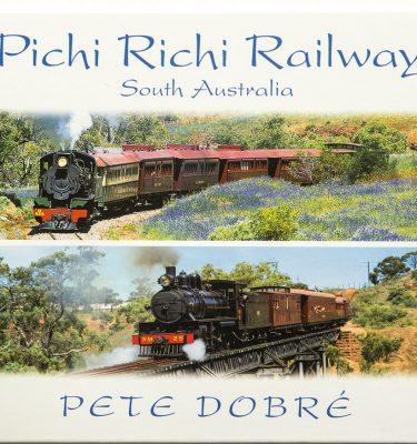 Pichi Richi Railway - South Australia Book by famous Australian photographer Pete Dobre - Cover