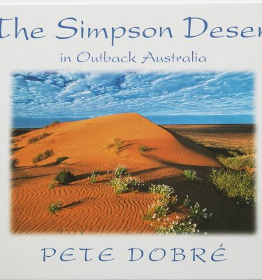 Simpson Desert in Outback Australia Book by famous Australian photographer Pete Dobre - Cover