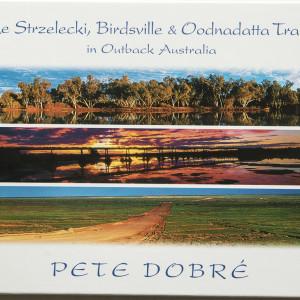 The Strzelecki, Birdsville & Oodnadatta Tracks in Outback Australia Pete Dobre Book Cover